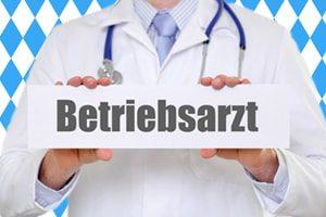 Betriebsarzt in Bayern finden