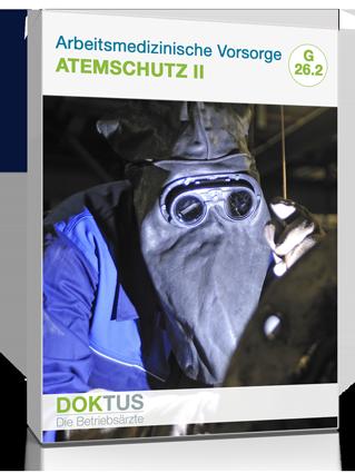 Arbeitsmedizinsche Untersuchung Atemschutzgeräte Gruppe 2